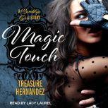 Magic Touch, Treasure Hernandez