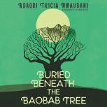Buried Beneath the Baobab Tree, Adaobi Tricia Nwaubani