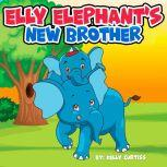 Elly Elephant's New Brother, Kelly Curtiss