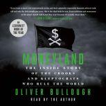 Moneyland The Inside Story of the Crooks and Kleptocrats Who Rule the World, Oliver Bullough
