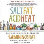 Salt, Fat, Acid, Heat Mastering the Elements of Good Cooking, Samin Nosrat
