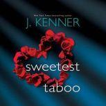 Sweetest Taboo, J. Kenner