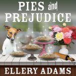 Pies and Prejudice, Ellery Adams