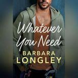 Whatever You Need, Barbara Longley