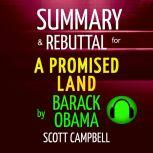 Summary & Rebuttal for A Promised Land by Barack Obama, Scott Campbell