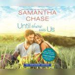 Until There Was Us, Samantha Chase