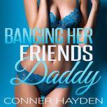 Banging her Friend's Daddy, Conner Hayden