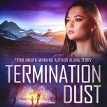 Termination Dust An Alaskan Refuge Christian Suspense Novel, Alana Terry