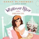 Whatever After Book #4: Dream On, Sarah Mlynowski