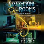 The Secret of the Key: A Sixty-Eight Rooms Adventure, Marianne Malone