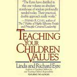 Teaching Your Children Values, Linda Eyre