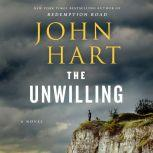 The Unwilling A Novel, John Hart