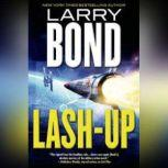 Lash-Up Larry Bond's First Team: Fatal Choices, Larry Bond