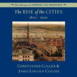 The Rise of the Cities, Christopher Collier; James Lincoln Collier