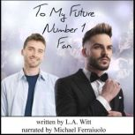 To My Future Number 1 Fan, L.A. Witt