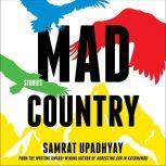 Mad Country Stories, Samrat Upadhyay