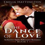 The Dance of Love (Billionaire Romance Series)