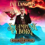 Steampunk Cyborg, Eve Langlais