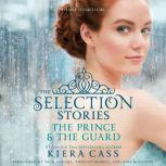 The Selection Stories: The Prince & The Guard, Kiera Cass