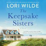 The Keepsake Sisters A Novel, Lori Wilde