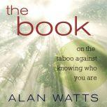 The Book On the Taboo Against Knowing Who You Are, Alan Watts