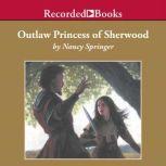 Outlaw Princess of Sherwood, Nancy Springer