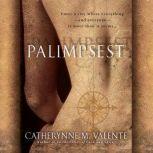 Palimpsest, Catherynne M. Valente