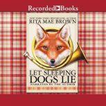Let Sleeping Dogs Lie, Rita Mae Brown