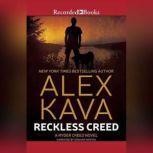Reckless Creed, Alex Kava