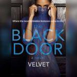 The Black Door, Velvet