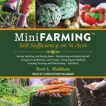 Mini Farming Self-Sufficiency on 1/4 Acre, Brett L. Markham