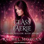 Glass Faerie, Rachel Morgan