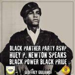 Black Panther Party RSVP; Huey P. Newton, Black Power Black Pride, Geoffrey Giuliano