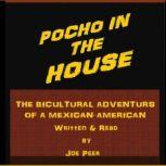 Pocho in the House The Bicultural Adventures of a Mexican American, Joe Peer