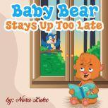 Baby Bear Stays Up Too Late, Nora Luke