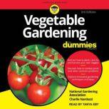 Vegetable Gardening For Dummies 3rd Edition, Charlie Nardozzi
