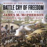 Battle Cry of Freedom The Civil War Era, James Macpherson
