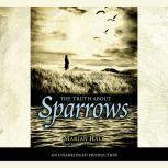 The Truth About Sparrows, Marian Hale