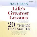 Life's Greatest Lessons 20 Things That Matter, Hal Urban