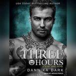 Three Hours, Dannika Dark