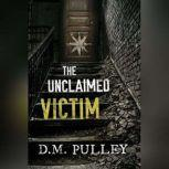 The Unclaimed Victim, D. M. Pulley