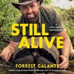 Still Alive A Wild Life of Rediscovery, Forrest Galante