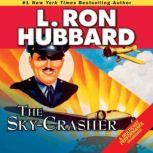 The Sky Crasher, L. Ron Hubbard