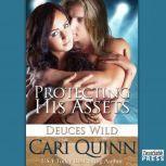 Protecting His Assets, Cari Quinn
