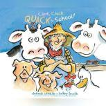 Click, Clack, Quack to School!, Doreen Cronin