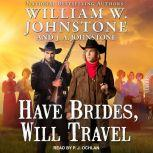 Have Brides, Will Travel, J. A. Johnstone