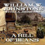 A Hill of Beans, William W. Johnstone