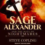 Sage Alexander and the Hall of Nightmares, Steve Copling