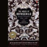 The House of Rothschild Volume 1: Money's Prophets: 1798-1848, Niall Ferguson
