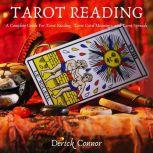Tarot Reading A Complete Guide For Tarot Reading, Tarot Card Meanings, and Tarot Spreads